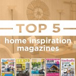 Top Five Home Inspiration Magazines
