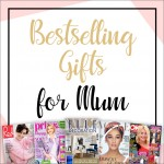Bestselling Gifts For Mum