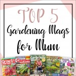 Gardening magazines your mum will love this Mother's Day!