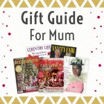Gift Guide:  For Mums