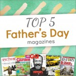 Top Five Father's Day Magazine Gifts